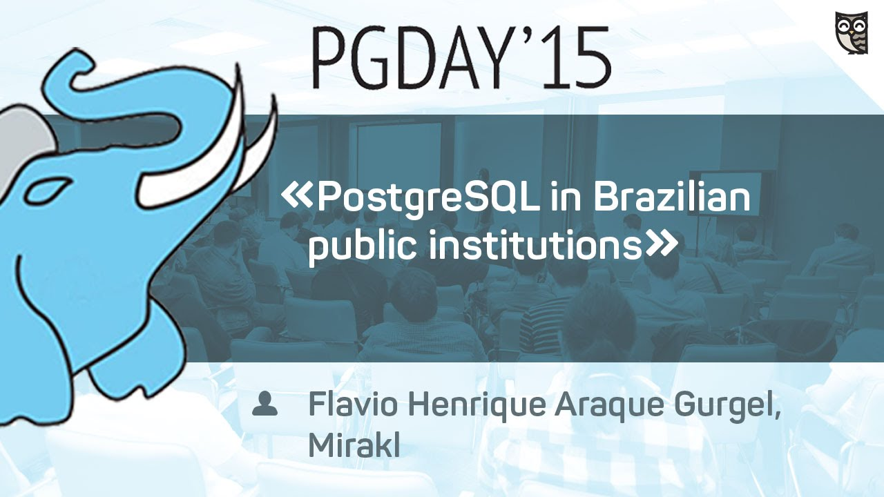"Доклад Flavio Henrique Araque Gurgel на тему ""PostgreSQL in Brazilian public institutions""  - «Видео уроки - CSS»"